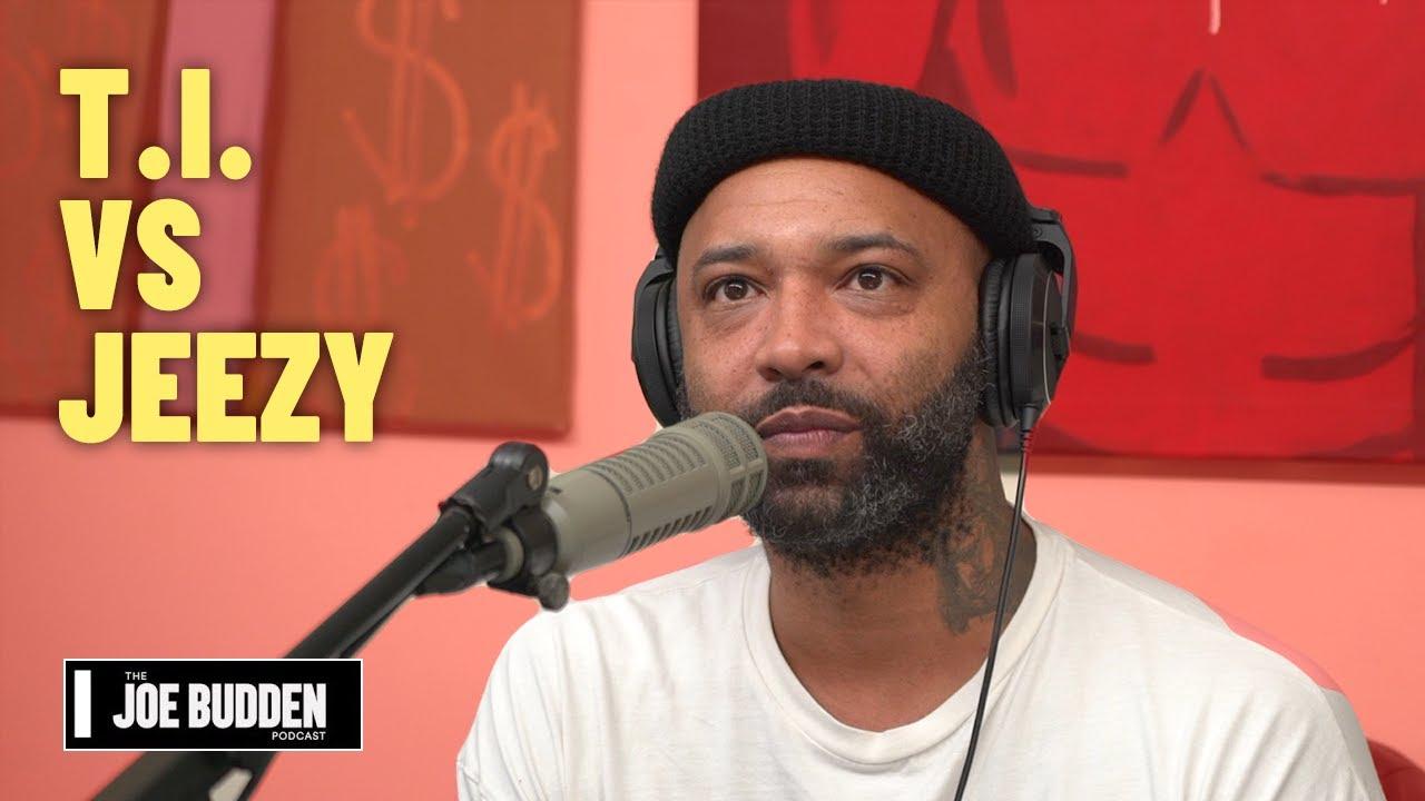 T.I. vs. Jeezy | The Joe Budden Podcast