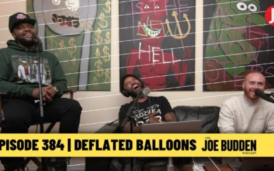 The Joe Budden Podcast Episode 384 | Deflated Balloons