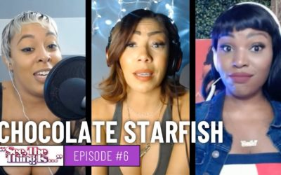 See, The Thing Is Episode 6 | Chocolate Starfish
