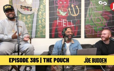 The Joe Budden Podcast Episode 385 | The Pouch