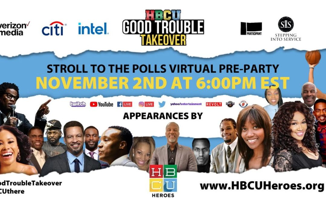 """Get Ready to Vote on Election Day w/ """"HBCU Good Trouble Takeover…Walk. Run. Stroll to the Polls"""""""