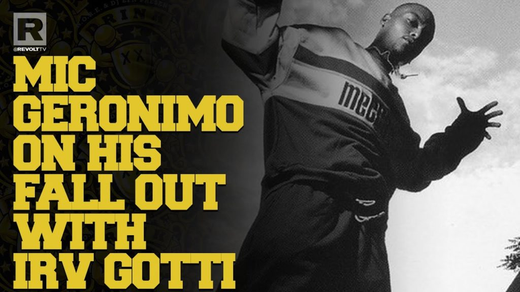 MIC GERONIMO TALKS WHAT LED TO HIS FALLOUT WITH IRV GOTTI
