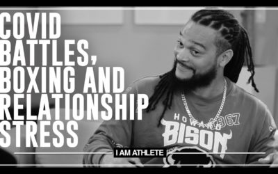 COVID Battles, Boxing & Relationship Stress | I AM ATHLETE (S2E14)