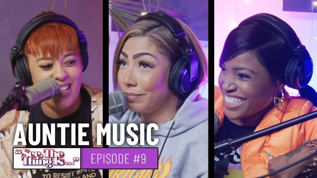 SEE, THE THING IS EPISODE 9 | AUNTIE MUSIC