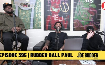 THE JOE BUDDEN PODCAST EPISODE 395 | RUBBER BALL PAUL