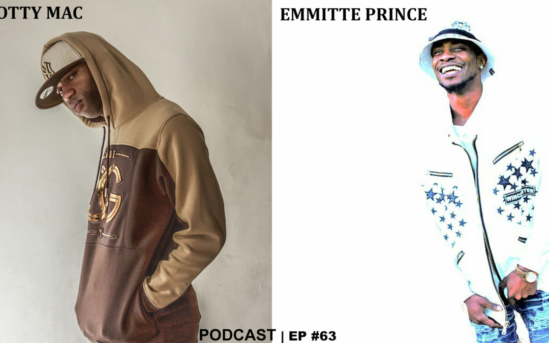 DREAMHUSTLEWIN PODCAST FEATURING EMMITTE PRINCE | HOSTED BY SCOTTY MAC | EP #63