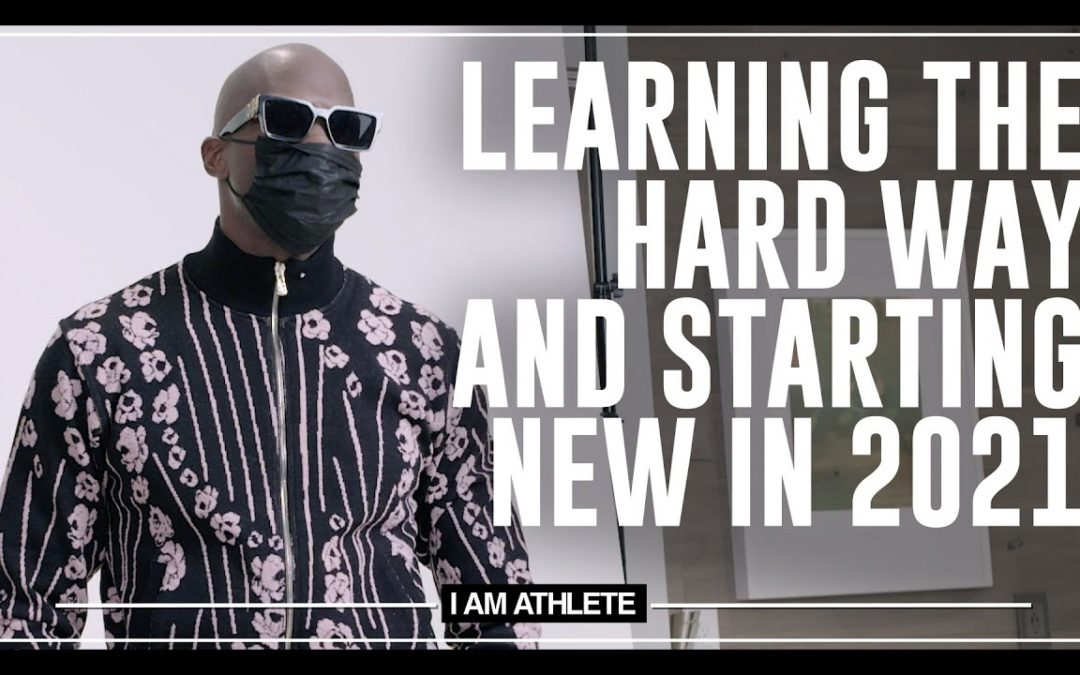 Learning The Hard Way & Starting New In 2021   I AM ATHLETE (S2E17)