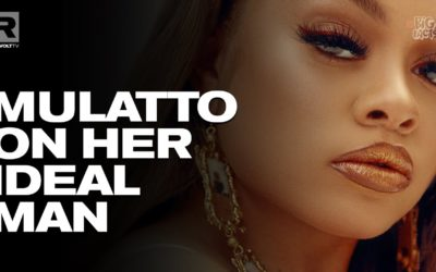 MULATTO SHARES WHAT SHE LOOKS FOR IN A MAN
