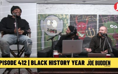THE JOE BUDDEN PODCAST EPISODE 412 | BLACK HISTORY YEAR