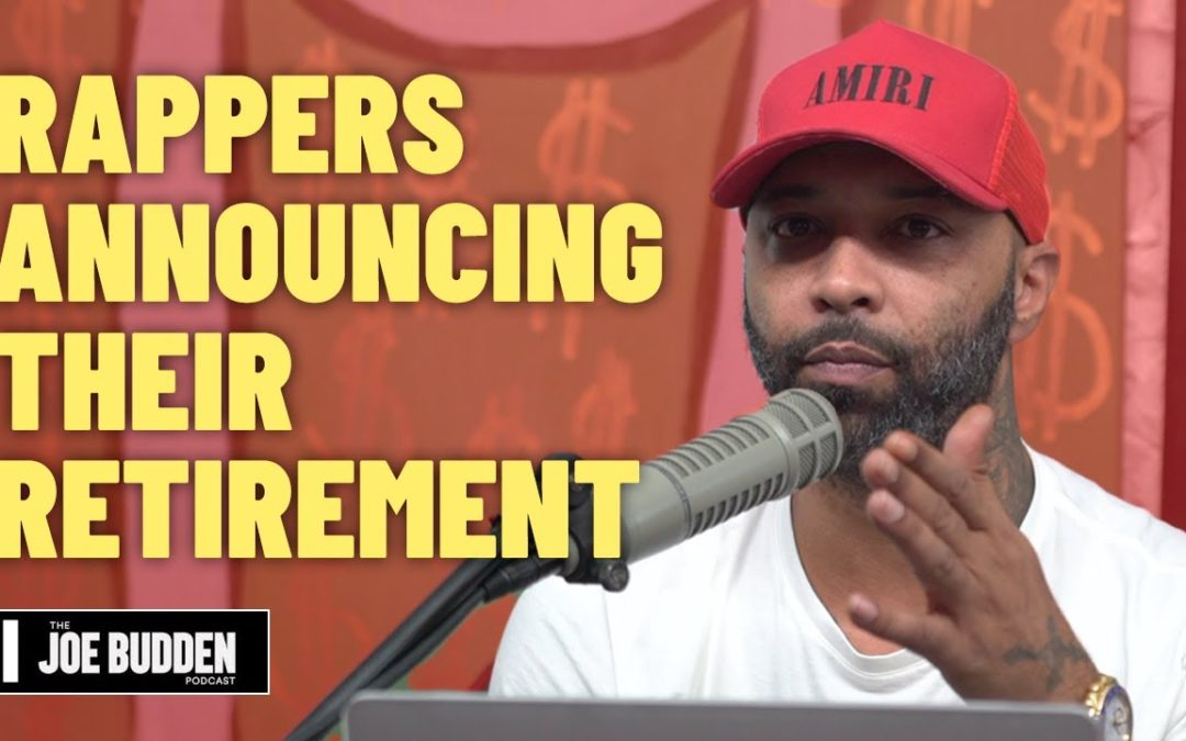 RAPPERS ANNOUNCING RETIREMENT | THE JOE BUDDEN PODCAST